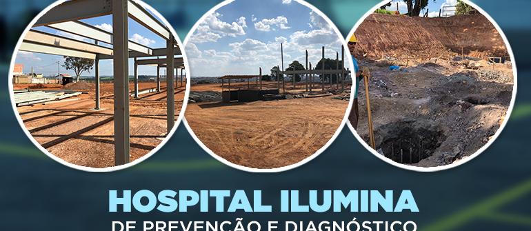 Acompanhe as obras do futuro Hospital Ilumina de Prevenção