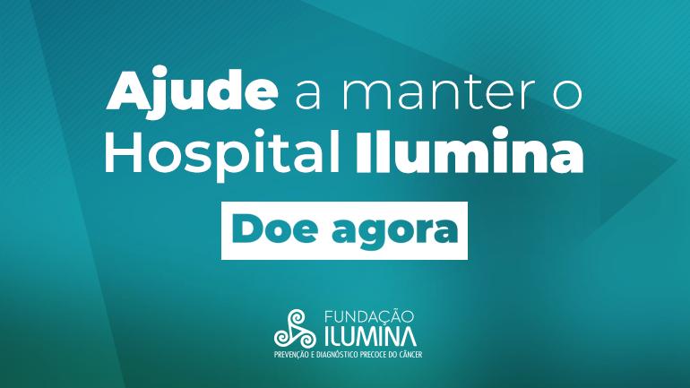 Ajude a manter o Hospital Ilumina
